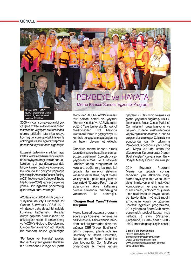 Popüler Sağlık Dergisi ve Sn. Zeynep Çetinkaya' ya Ocak - Şubat 2014 sayısında bizlere yer verdikleri için teşekkür ederiz :)