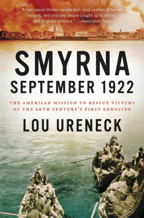 Smyrna, September 1922: The American Mission to Rescue Victims of the 20th Century's First Genocide. http://amzn.to/2dDda26