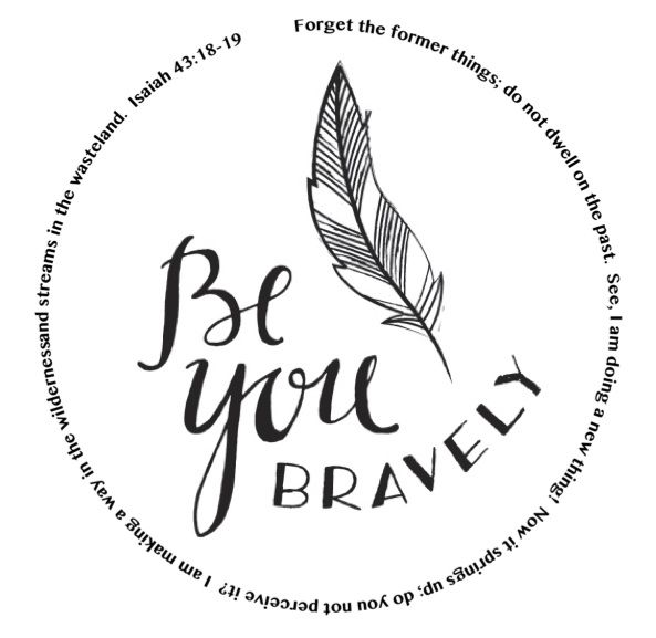 Be you bravely LOVE the scripture written around it!!