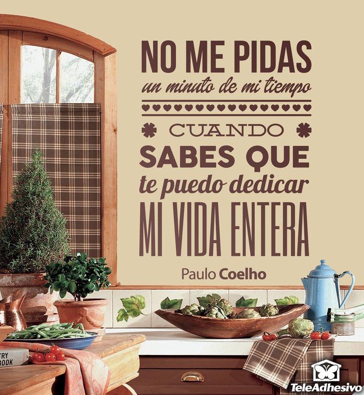 """de Paulo Coelho: """"No me pidas un minuto de mi tiempo, cuando sabes que te puedo dedicar mi vida entera"""""""