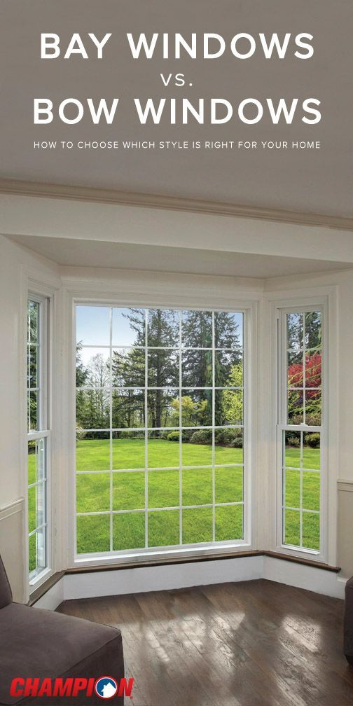 The Style Of Windows In Your Home Can Make A Difference How Room Looks Feels And Functions Although Bay Bow From Champion