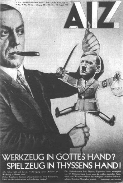 AIZ Cover of 1930. Fritz Thyssen controlling the puppet Adolf Hitler. Photomontage by John Heartfield.