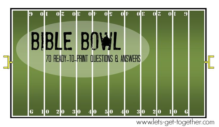 Bible Bowl (Could be a fun Sunday school game.)