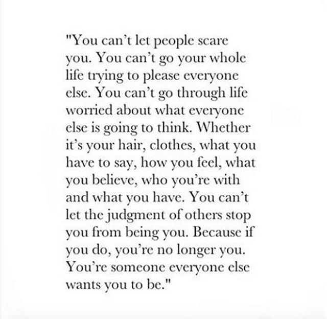 """Quotes You Can Please Everyone: """"You Can't Let People Scare You. You Can't Go Your Whole"""