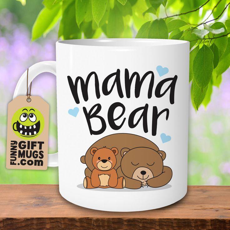 Mama Bear Mug - Gifts for Mom, Mom Mugs, Mom Birthday, Mother's Day Gifts, Mom Coffee Mug, Mama Bear Cup, Mama Bear Mug, Mother's Day Mug by TheFunnyGiftMugsShop on Etsy