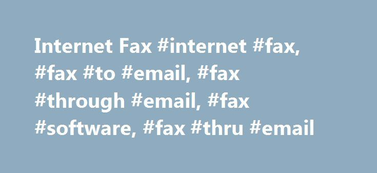 Internet Fax #internet #fax, #fax #to #email, #fax #through #email, #fax #software, #fax #thru #email http://california.remmont.com/internet-fax-internet-fax-fax-to-email-fax-through-email-fax-software-fax-thru-email/  Fax Thru Email WORKSPACE Replace your bulky old fax machine with a fast, paper-free solution. It's eco-friendly! Forget the waste and expense of a fax machine – with Fax Thru Email, you send and receive faxes over the Web, using your own unique fax number. Incoming faxes go…