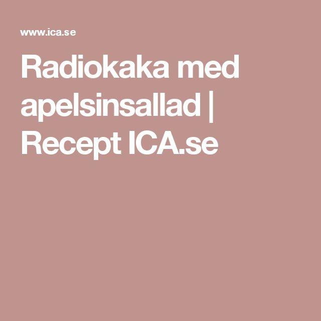 Radiokaka med apelsinsallad | Recept ICA.se