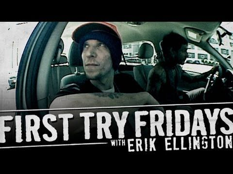 Erik Ellington - First Try Friday