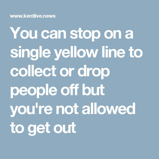 You can stop on a single yellow line to collect or drop people off but you're not allowed to get out