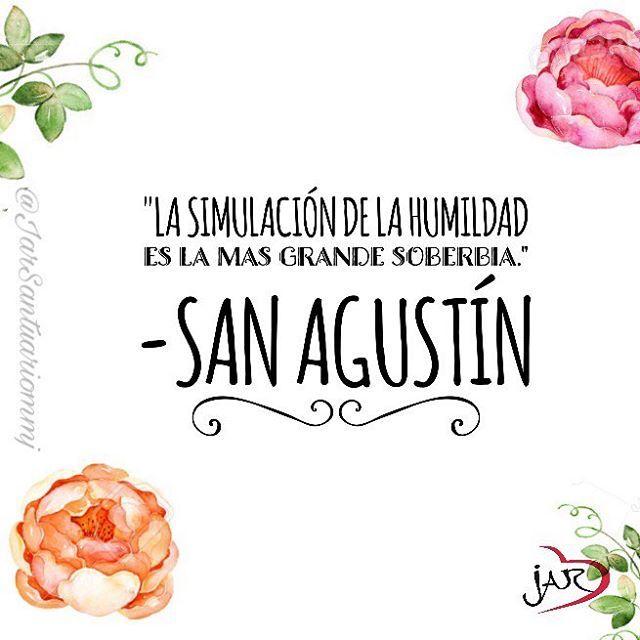 """#FRASES DE #SANTOS """"La simulación de la humildad es la más grande soberbia""""...San Agustín"""