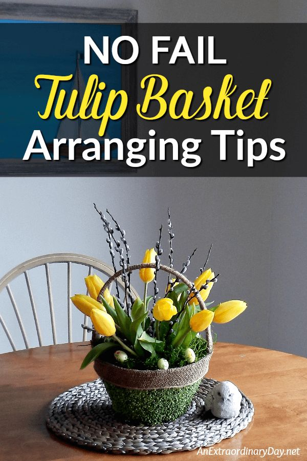 It's EASY! How to Arrange Tulips in a Basket for Spring Home Decor - Flower Arranging Tips YOU CAN DO!