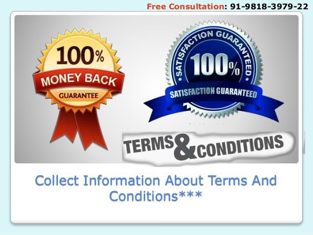 Collect Information About Terms And Conditions*** Free Consultation: 91-9818-3979-22