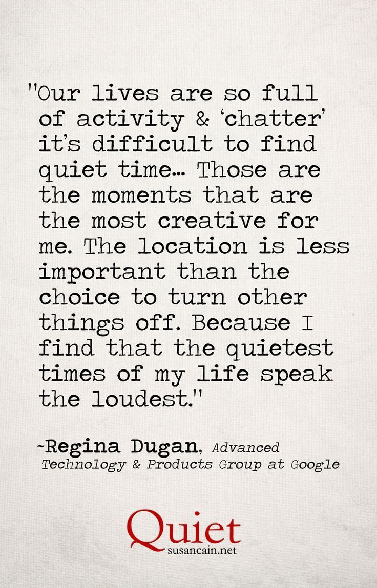 Regina Dugan quote life chatter Susan Cain Quiet vertical Regina Dugan On the Importance of Quiet to the Creative Process    Discover the world of Alexis & Sophie on alexis-and-sophie.com and get your #fairytaleskincare