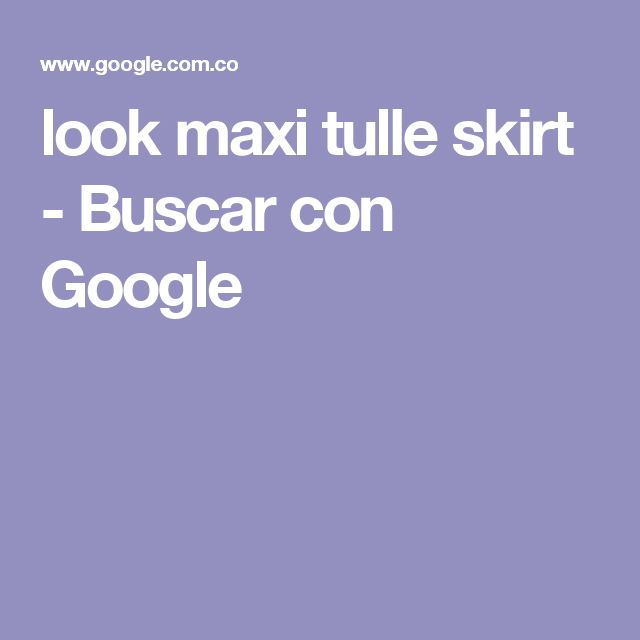 look maxi tulle skirt - Buscar con Google