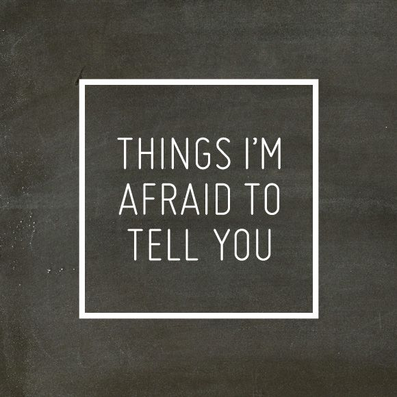My 'Things I'm afraid to tellyou' post: Bloggers Share, I M, Blog Post, Word, Chalkboard, Blog Designs, Blogger Article, Blog Entry