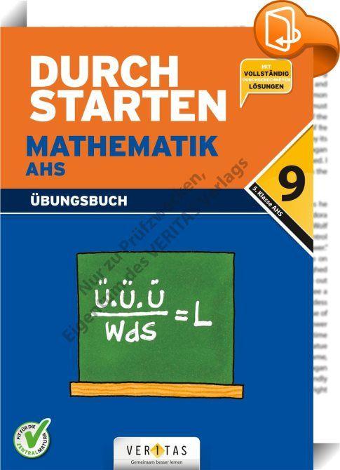 Durchstarten - Mathematik 9. Schulstufe - AHS    :  Das Übungsbuch Durchstarten Mathematik 9 bietet sowohl Typ-1-Aufgaben als Vorbereitung auf die neue Reifeprüfung/Zentralmatura als auch Aufgaben zum neuen, modularen Lehrplan der AHS Oberstufe, der im Schuljahr 2016/17 in Kraft tritt. Es werden alle Kapitel des 1. und 2. Semesters der 5. Klasse AHS/9.Schulstufe wie Mengen, Zahlen und Rechengesetze, Gleichungen und Gleichungssysteme, Funktionen, Trigonometrie sowie Vektoren und analyti...