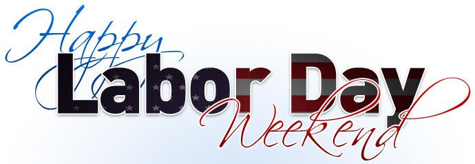 Happy Labor Day Weekend Graphics | As Labor Day quickly approaches, many of us are planning on that final ...