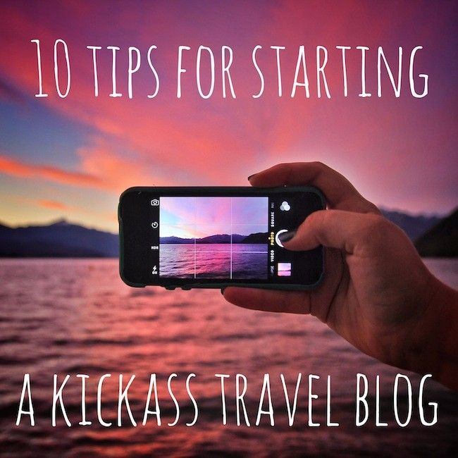10 tips for starting a kickass travel blog