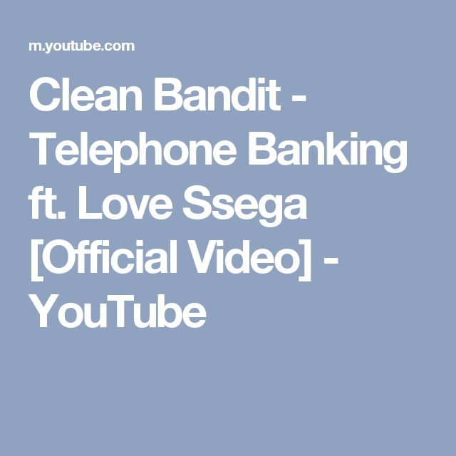 Clean Bandit - Telephone Banking ft. Love Ssega [Official Video] - YouTube