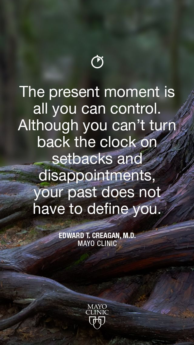 The Present Moment Is All You Can Control Although You Cant Turn