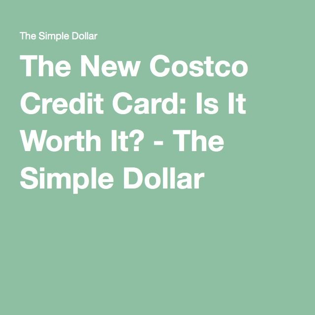The New Costco Credit Card: Is It Worth It? - The Simple Dollar