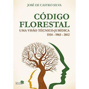 Código florestal - Uma visão técnico - Jurídica - 1934 -1965 - 2012   https://book7.com.br/loja/produtos-detalhes/0ERPMKMCOESJ/Codigo-florestal---Uma-visao-Tecnico-Juridica---1934--1965---2012.html