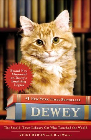 Dewey :  the small-town library cat who touched the world - Vicki Myron & Bret Witter | Find it @ Radford Library F MYR