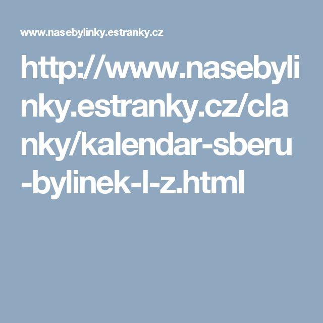 http://www.nasebylinky.estranky.cz/clanky/kalendar-sberu-bylinek-l-z.html