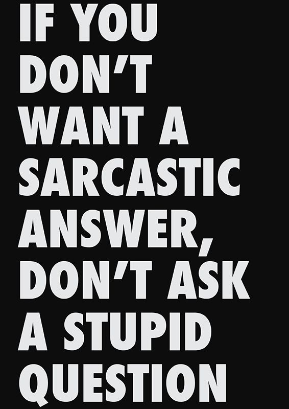 sarcasm: Dust Wrappers, Books Jackets, My Life, Stupid Questions, Funny Stuff, Life Mottos, So True, True Stories, Sarcastic Answers