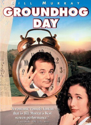 Groundhog Day -- A weatherman (Bill Murray) is trapped in a personal time warp on the worst day of his life. Co-stars Andie MacDowell.♥♥♥