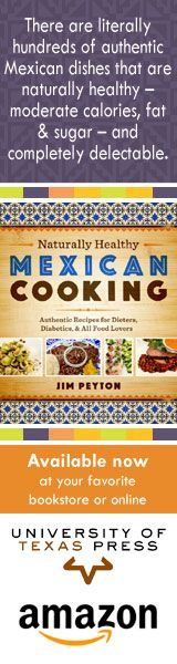 Really enjoying this book -- Naturally Healthy Mexican Cooking: Authentic Recipes for Dieters, Diabetics, and All Food Lovers
