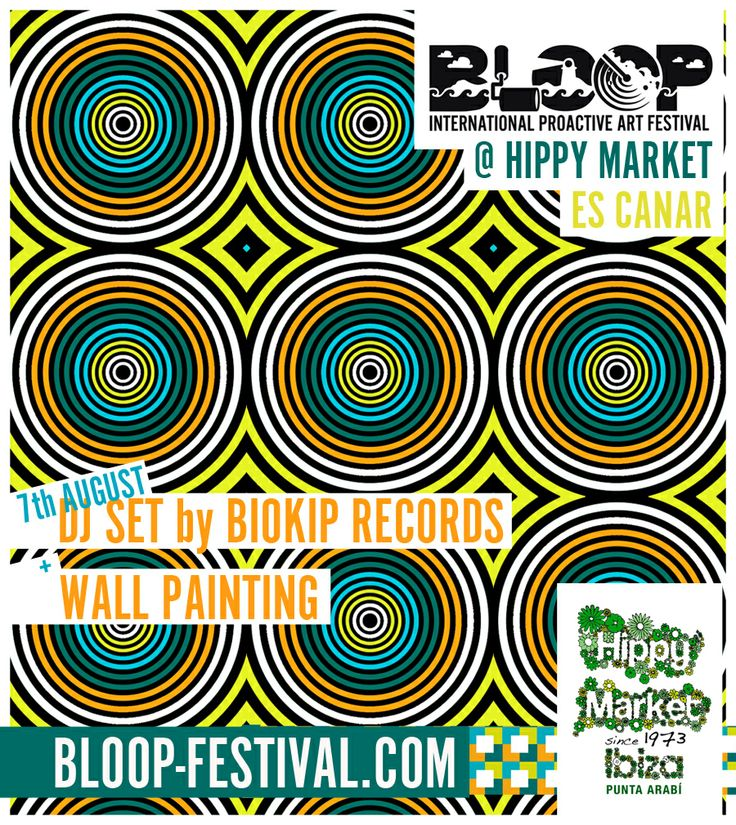 BLOOP - BLOOP @ Hippy MarketIbiza`s authentic hippy market in Punta Arabí, Es Canar goes BLOOP on the 7th of August! For the market`s very special 40th anniversary, BLOOP goes with the winds and land in Es Canar, bringing along its music and art. A showcase by Biokip Records and a mural painting by Iena Cruz. The last session of BLOOP KIDS wil be taking place too! @Bloop Festival #bloopfestival @BIOKIP biokip #biokip