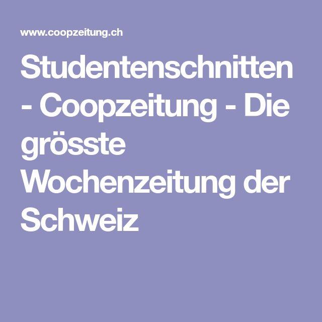 Studentenschnitten - Coopzeitung - Die grösste Wochenzeitung der Schweiz