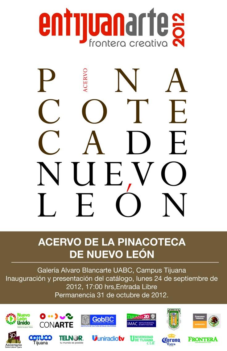 APERTURA + PRESENTACIÓN DE CATÁLOGO ACERVO DE LA PINACOTECA DE NUEVO LEÓN  Lunes 24 de Septiembre 2012, a las 5:00 p.m. Sala Galería Alvaro Blancarte  Universidad Autónoma de Baja California  entrada libre !!