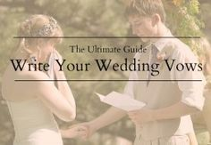 ultimate guide to writing your own wedding vows, wedding vow templates, wedding vow examples, personal wedding vows