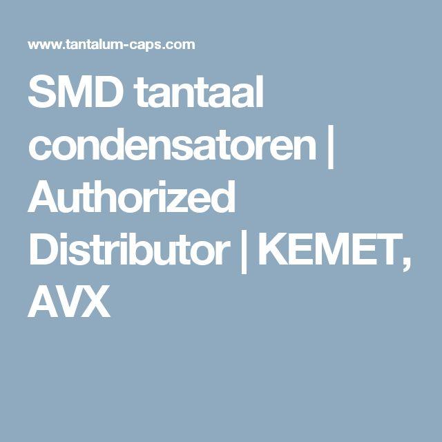 SMD tantaal condensatoren | Authorized Distributor | KEMET, AVX