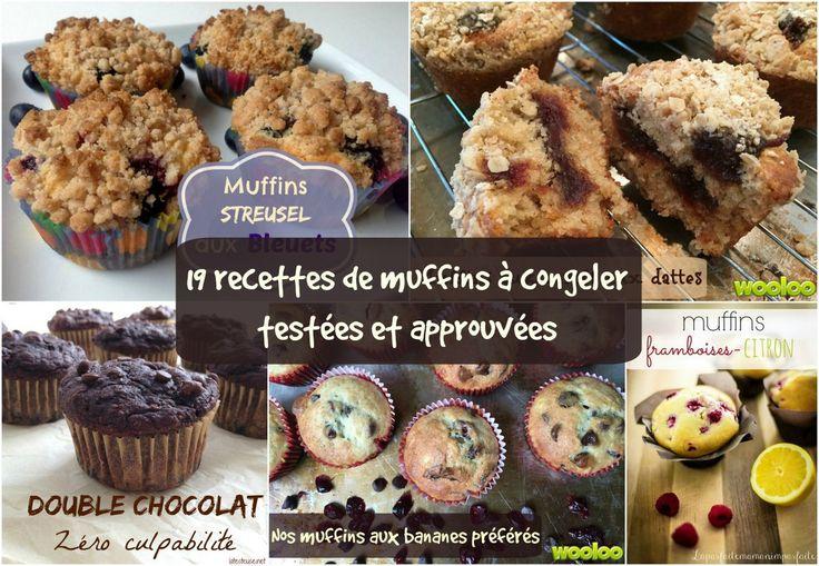 19 recettes de muffins à cuisiner en grande quantité et à congeler parce qu'elles ont été testées et approuvées par des mamans. Parfait pour la rentrée!