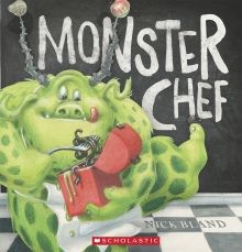 Monster Chef by Nick Bland.   http://www.scholastic.ca/books/view/monster-chef