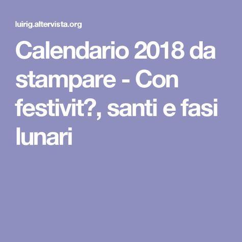 Calendario 2020 Con Santi E Fasi Lunari.Calendario 2018 Con I Santi