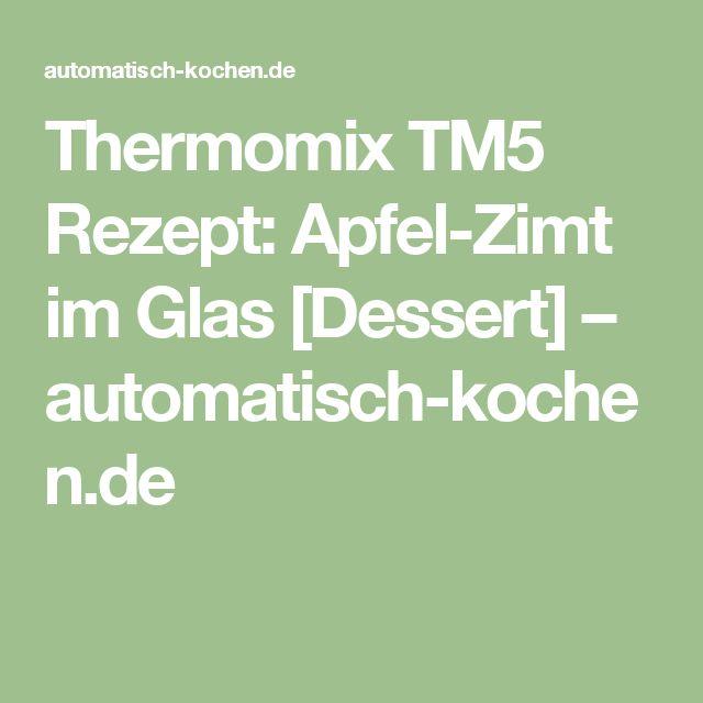 Thermomix TM5 Rezept: Apfel-Zimt im Glas [Dessert] – automatisch-kochen.de