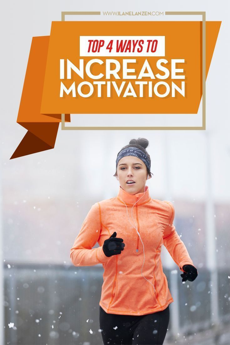 Ways to increase motivation | http://www.ilanelanzen.com/personaldevelopment/top-4-ways-to-increase-motivation/