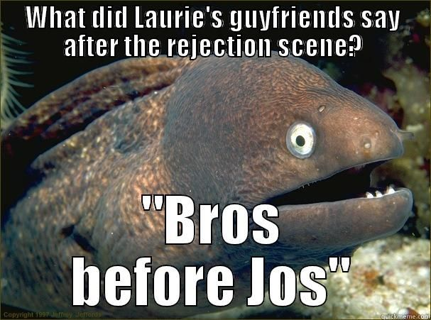 Little Women Meme #1 - WHAT DID LAURIE'S GUYFRIENDS SAY AFTER THE REJECTION SCENE?