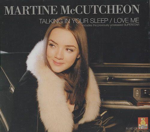 Talking In Your Sleep / Love Me. Talking In Your Sleep - Radio Edit 4:06. MARTINE MCCUTCHEON. UK Parcel Force 48 hour £6.50, extra copies add £6.50 per item. Love Me - Radio Mix 3:44. CD Single. UK £0.00, extra copies add £0 per item. | eBay!