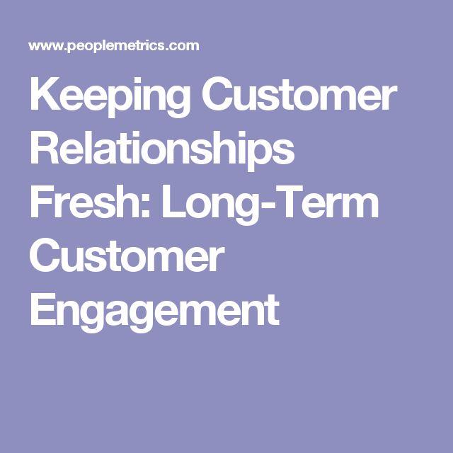 Keeping Customer Relationships Fresh: Long-Term Customer Engagement