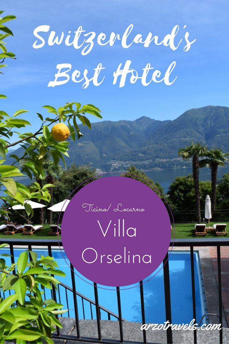 Small Luxury Hotel in Switzerland. How the best Hotel i Switzerland Has Won My Heart. Villa Orselina