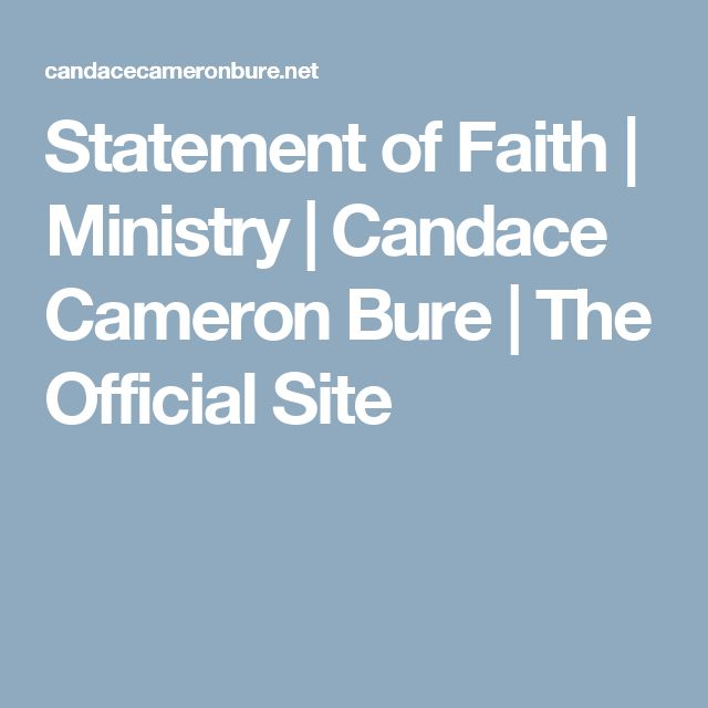Statement of Faith | Ministry | Candace Cameron Bure | The Official Site