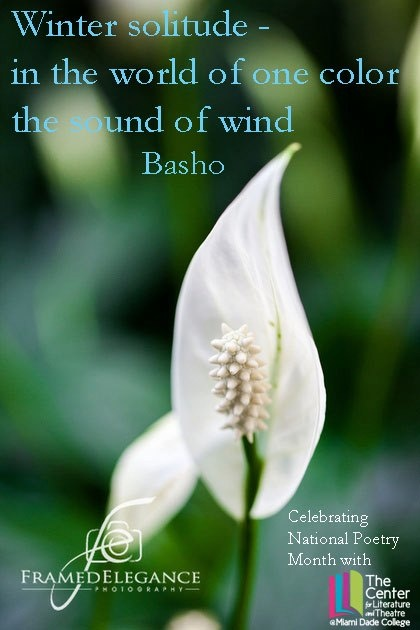 Winter solitude -  in the world of one color the sound of wind. Basho  Celebrating National Poetry Month with haiku masters