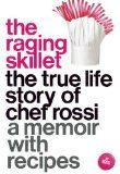 The Raging Skillet: The True Life Story of Chef Rossi - The Raging Skillet: The True Life Story of Chef Rossi   When their high-school-aged, punk, runaway daughter is found hosting a Jersey Shore hotel party, Rossi's parents feel they have no other choice: they ship her off to live with a Chasidic rabbi in Crown Heights, Brooklyn. Within the... | http://wp.me/p5qhzU-gVs | #Food #Wine