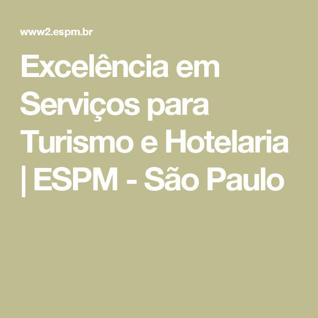 Excelência em Serviços para Turismo e Hotelaria | ESPM - São Paulo