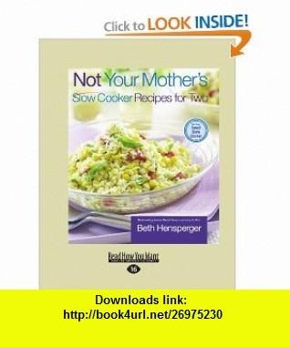 Not Your Mother Slow Cooker Recipes For Two (9781458763921) Beth Hensperger , ISBN-10: 1458763927  , ISBN-13: 978-1458763921 ,  , tutorials , pdf , ebook , torrent , downloads , rapidshare , filesonic , hotfile , megaupload , fileserve
